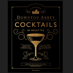 Le livre des cocktails de Downtown Abbey